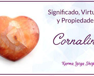 virtudes propiedades cornalina